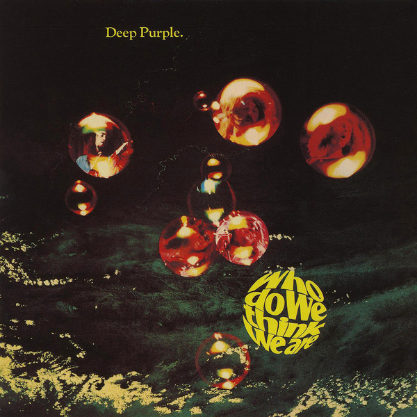 DEEP  PURPLE - Who Do We Think We Are - 1973